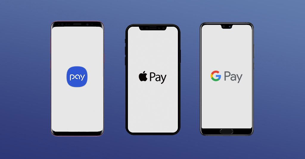 Apple Pay, Samsung Pay, Google Pay